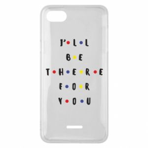 Xiaomi Redmi 6A Case I'll be there for you
