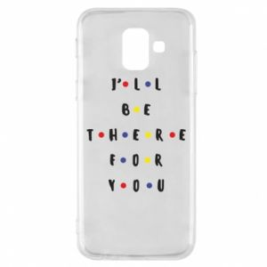 Etui na Samsung A6 2018 I'll be there for you