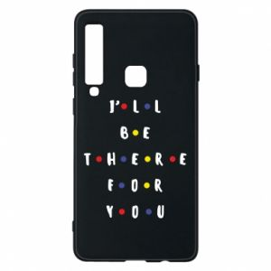 Samsung A9 2018 Case I'll be there for you
