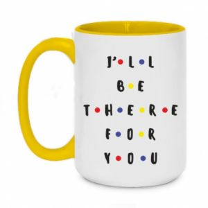 Two-toned mug 450ml I'll be there for you