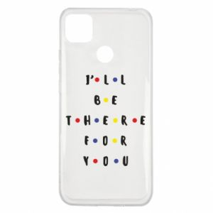 Xiaomi Redmi 9c Case I'll be there for you