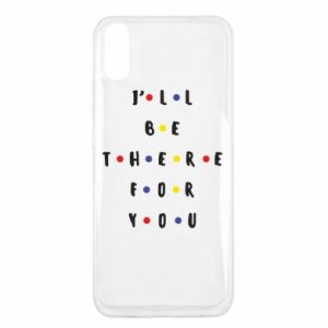 Xiaomi Redmi 9a Case I'll be there for you
