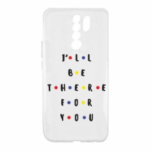 Xiaomi Redmi 9 Case I'll be there for you