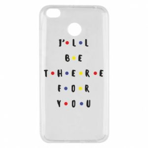 Xiaomi Redmi 4X Case I'll be there for you