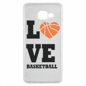 Samsung A3 2016 Case I love basketball