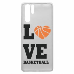 Huawei P30 Pro Case I love basketball