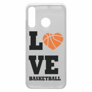 Huawei P30 Lite Case I love basketball