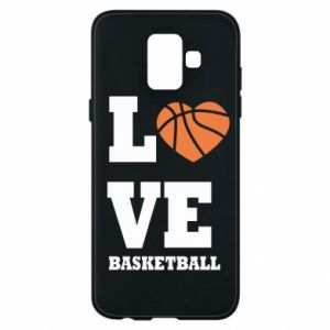 Samsung A6 2018 Case I love basketball