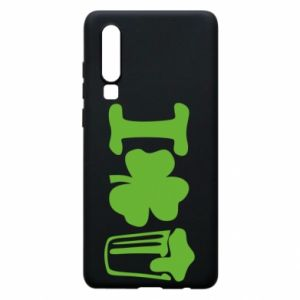 Phone case for Huawei P30 I love beer St.Patrick 's Day - PrintSalon