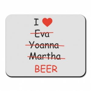 Mouse pad I love only beer