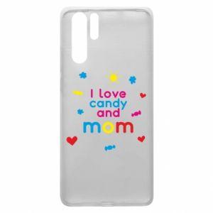 Etui na Huawei P30 Pro I love candy and mom