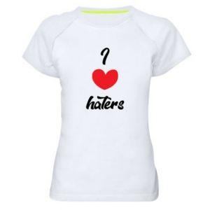 Damska koszulka sportowa I love haters