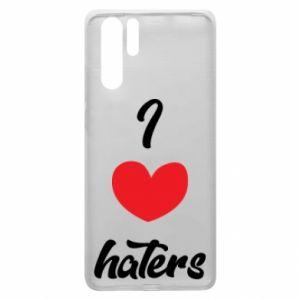 Etui na Huawei P30 Pro I love haters