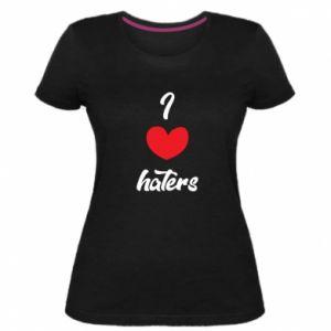 Damska premium koszulka I love haters