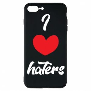 Etui na iPhone 7 Plus I love haters