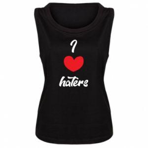 Damska koszulka bez rękawów I love haters