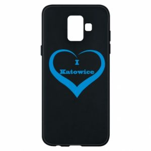 Phone case for Samsung A6 2018 I love Katowice
