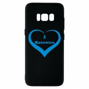 Phone case for Samsung S8 I love Katowice
