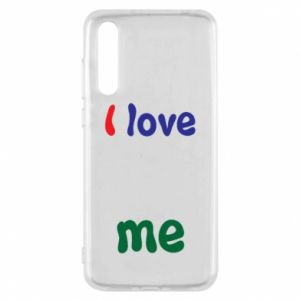 Huawei P20 Pro Case I love me. Color