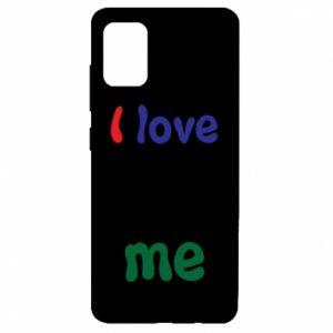 Samsung A51 Case I love me. Color