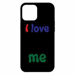 iPhone 12 Pro Max Case I love me. Color