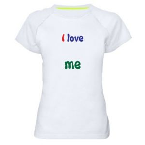 Women's sports t-shirt I love me. Color