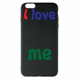Phone case for iPhone 6 Plus/6S Plus I love me. Color
