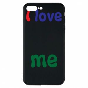 Phone case for iPhone 8 Plus I love me. Color