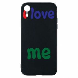 Phone case for iPhone XR I love me. Color