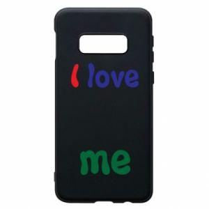 Phone case for Samsung S10e I love me. Color