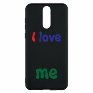 Phone case for Huawei Mate 10 Lite I love me. Color