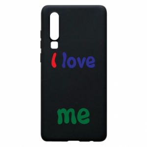 Phone case for Huawei P30 I love me. Color