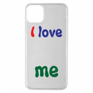 Phone case for iPhone 11 Pro Max I love me. Color