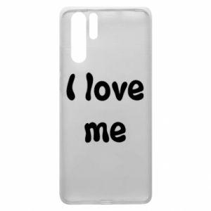 Huawei P30 Pro Case I love me