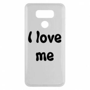 LG G6 Case I love me