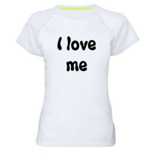 Damska koszulka sportowa I love me