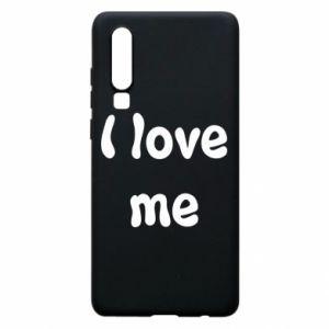 Etui na Huawei P30 I love me