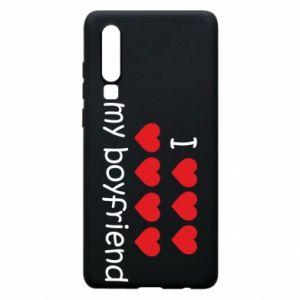 Etui na Huawei P30 I love my boyfriend