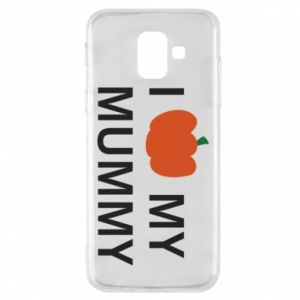 Phone case for Samsung A6 2018 I love my mummy