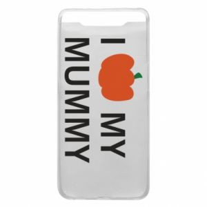 Phone case for Samsung A80 I love my mummy