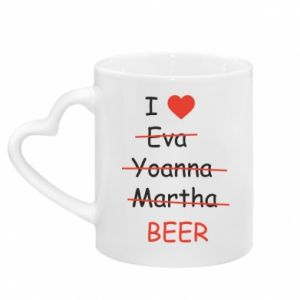 Mug with heart shaped handle I love only beer