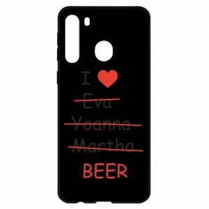 Samsung A21 Case I love only beer