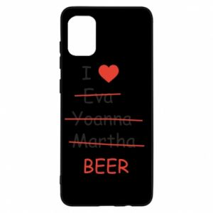 Samsung A31 Case I love only beer