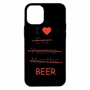 iPhone 12 Mini Case I love only beer