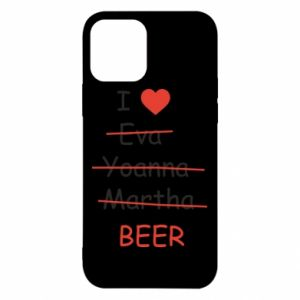 iPhone 12/12 Pro Case I love only beer