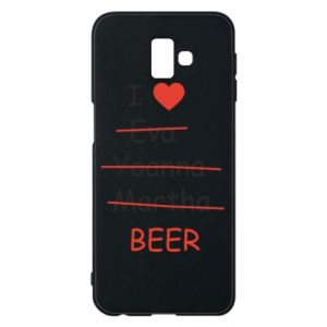 Samsung J6 Plus 2018 Case I love only beer