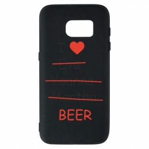 Etui na Samsung S7 I love only beer - PrintSalon
