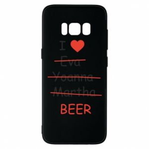 Etui na Samsung S8 I love only beer - PrintSalon