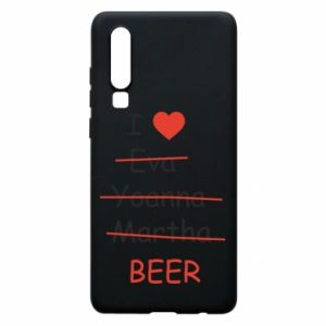 Etui na Huawei P30 I love only beer - PrintSalon
