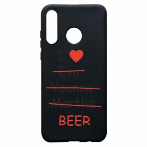 Huawei P30 Lite Case I love only beer